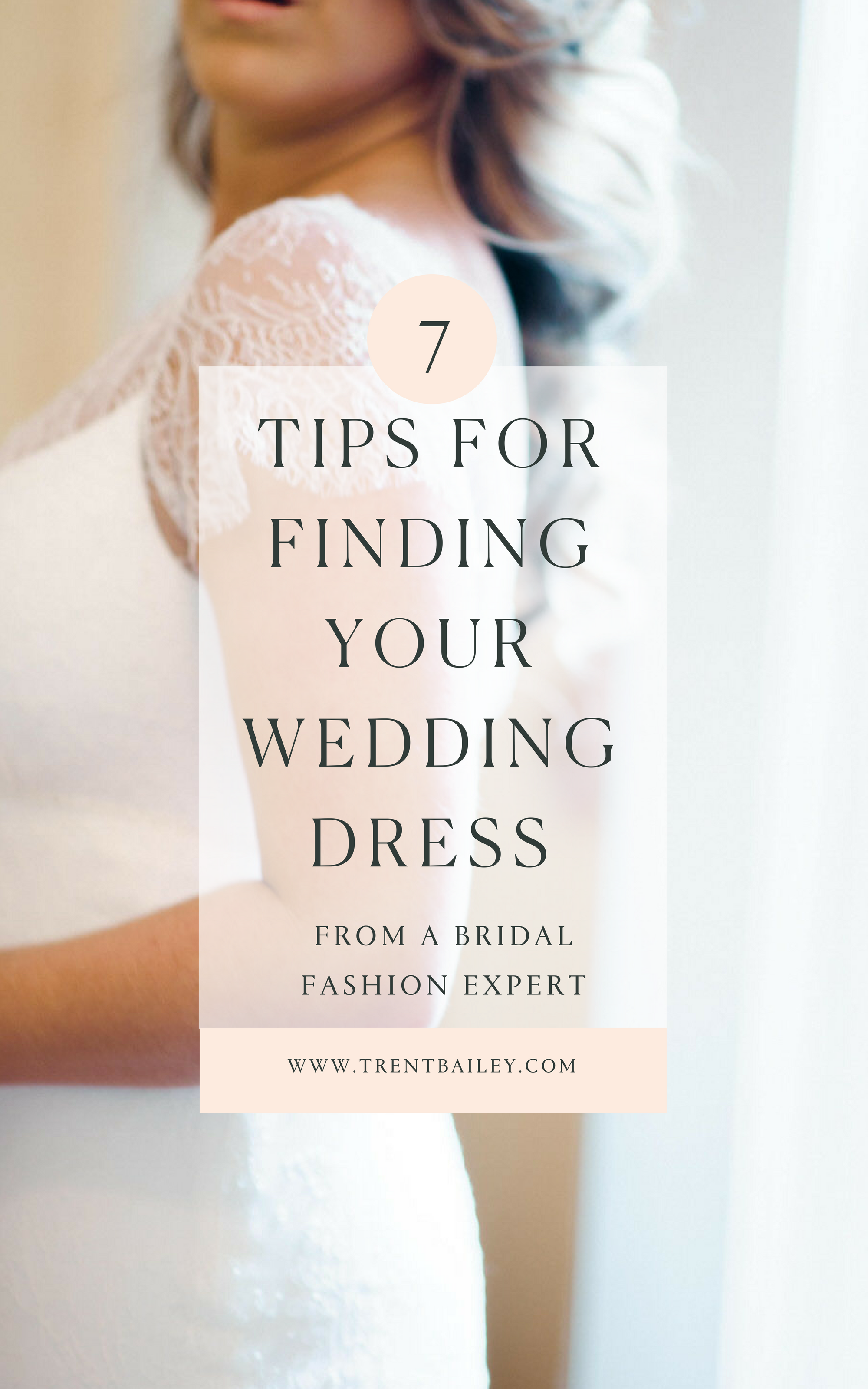 8 - 7 TIPS FOR FINDING YOUR WEDDING DRESS